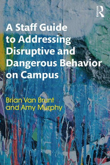 A Staff Guide to Addressing Disruptive and Dangerous Behavior on Campus book cover