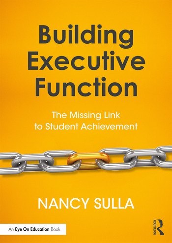 Building Executive Function The Missing Link to Student Achievement book cover