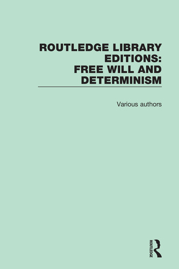 Routledge Library Editions: Free Will and Determinism book cover