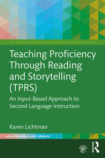 Teaching Proficiency Through Reading and Storytelling (TPRS) An Input-Based Approach to Second Language Instruction book cover