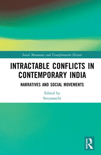 Intractable Conflicts in Contemporary India Narratives and Social Movements book cover