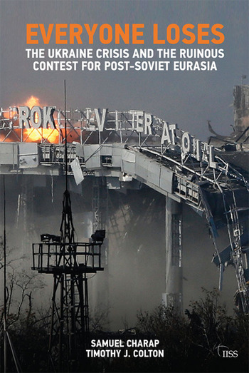 Everyone Loses The Ukraine Crisis and the Ruinous Contest for Post-Soviet Eurasia book cover