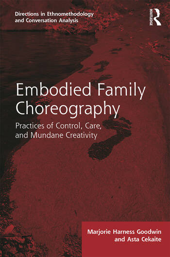 Embodied Family Choreography Practices of Control, Care, and Mundane Creativity book cover