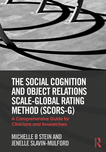 The Social Cognition and Object Relations Scale-Global Rating Method (SCORS-G) A comprehensive guide for clinicians and researchers book cover
