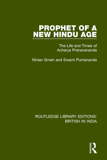 Prophet of a New Hindu Age The Life and Times of Acharya Pranavananda book cover