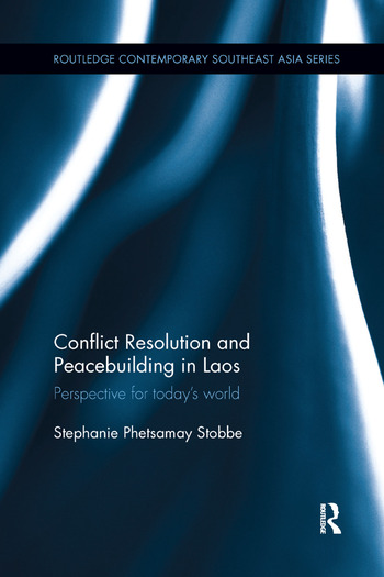 Conflict Resolution and Peacebuilding in Laos Perspective for Today's World book cover