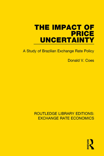 The Impact of Price Uncertainty A Study of Brazilian Exchange Rate Policy book cover