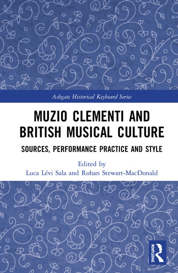 Muzio Clementi and British Musical Culture Sources, Performance Practice and Style book cover