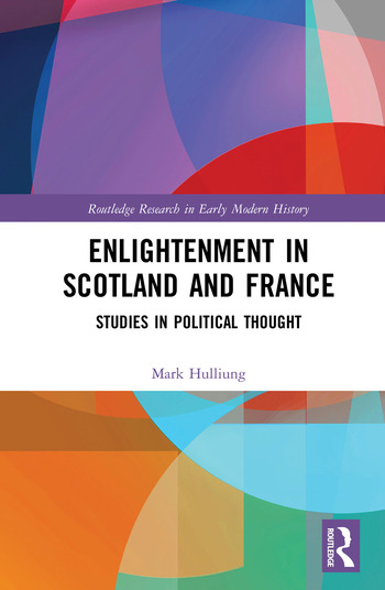 Enlightenment in Scotland and France Studies in Political Thought book cover