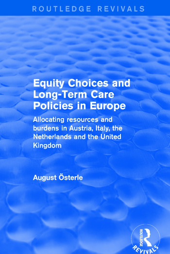 Equity Choices and Long-Term Care Policies in Europe Allocating Resources and Burdens in Austria, Italy, the Netherlands and the United Kingdom book cover