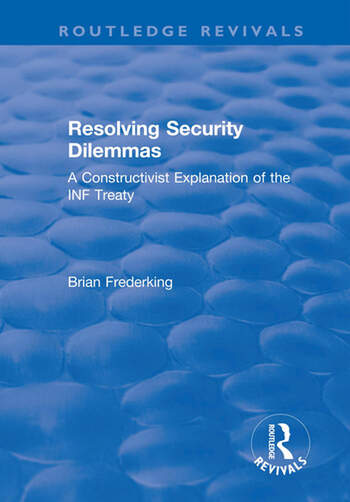 Resolving Security Dilemmas A Constructivist Explanation of the INF Treaty book cover