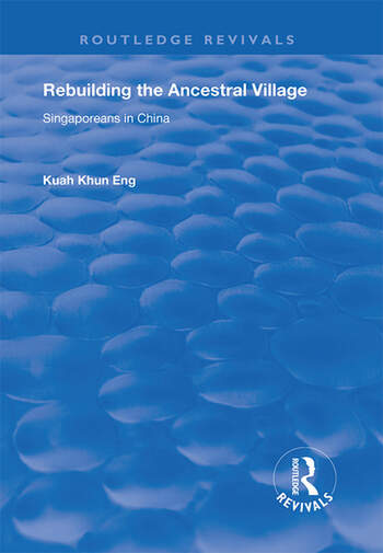 Rebuilding the Ancestral Village Singaporeans in China book cover