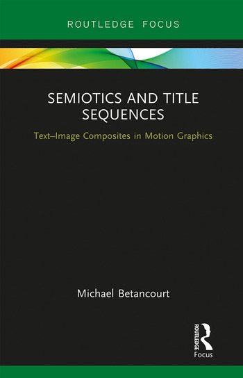 Semiotics and Title Sequences Text-Image Composites in Motion Graphics book cover