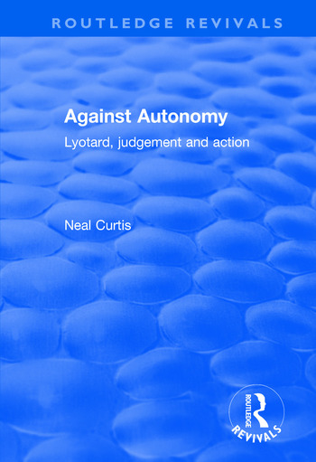 Against Autonomy Lyotard, Judgement and Action book cover