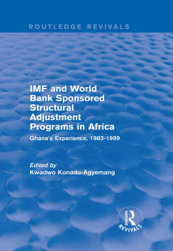 IMF and World Bank Sponsored Structural Adjustment Programs in Africa Ghana's Experience, 1983-1999 book cover