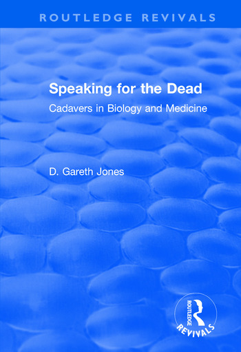 Speaking for the Dead: Cadavers in Biology and Medicine Cadavers in Biology and Medicine book cover