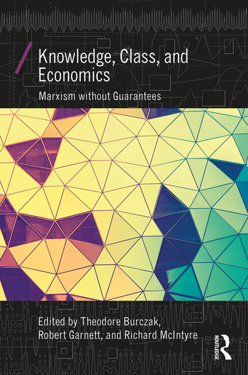 Knowledge, Class, and Economics Marxism without Guarantees book cover
