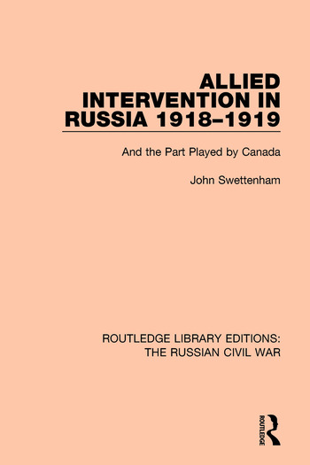 Allied Intervention in Russia 1918-1919 And the Part Played by Canada book cover