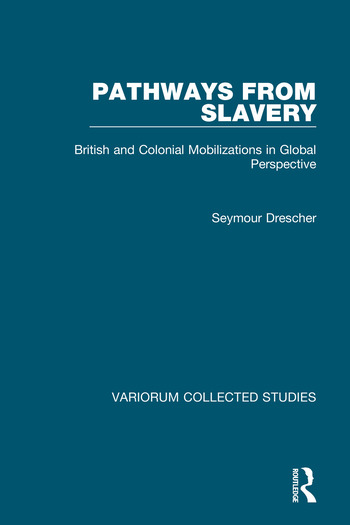 Pathways from Slavery British and Colonial Mobilizations in Global Perspective book cover