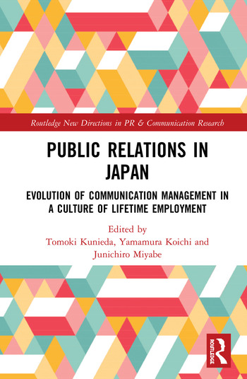 Public Relations in Japan Evolution of Communication Management in a Culture of Lifetime Employment book cover