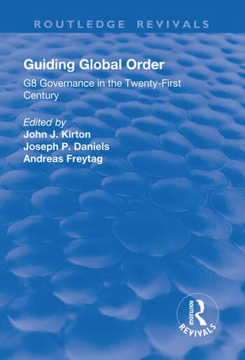 Guiding Global Order G8 Governance in the Twenty-First Century book cover