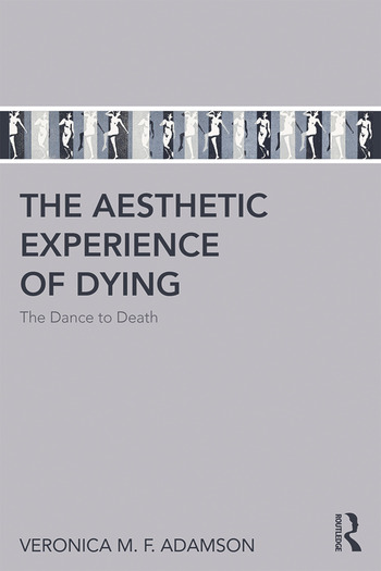 The Aesthetic Experience of Dying The Dance to Death book cover
