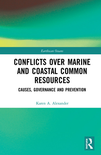 Conflicts over Marine and Coastal Common Resources Causes, Governance and Prevention book cover