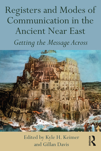 Registers and Modes of Communication in the Ancient Near East Getting the Message Across book cover