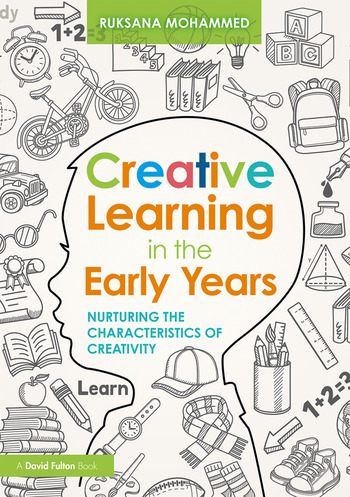 Creative Learning in the Early Years Nurturing the Characteristics of Creativity book cover
