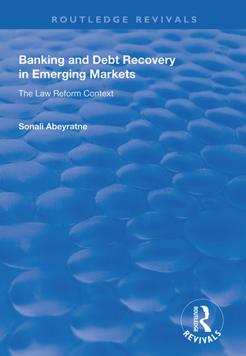 Banking and Debt Recovery in Emerging Markets The Law Reform Context book cover