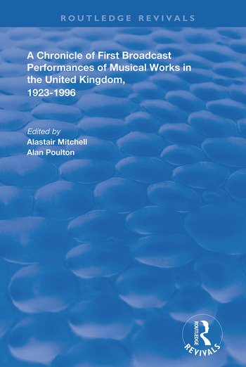 A Chronicle of First Broadcast Performances of Musical Works in the United Kingdom, 1923-1996 book cover