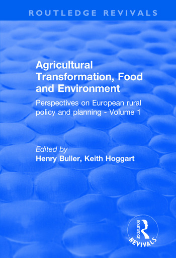 Agricultural Transformation, Food and Environment Perspectives on European Rural Policy and Planning - Volume 1 book cover