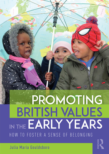 Promoting British Values in the Early Years How to Foster a Sense of Belonging book cover