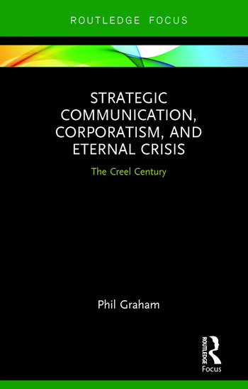 Strategic Communication, Corporatism, and Eternal Crisis The Creel Century book cover
