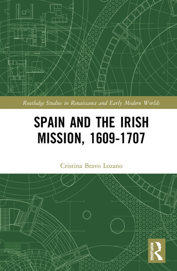 Spain and the Irish Mission, 1609-1707 book cover