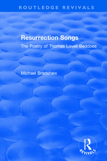 Resurrection Songs The Poetry of Thomas Lovell Beddoes book cover
