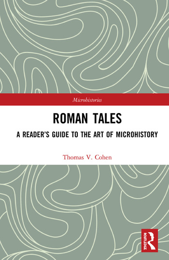 Roman Tales A Reader's Guide to the Art of Microhistory book cover