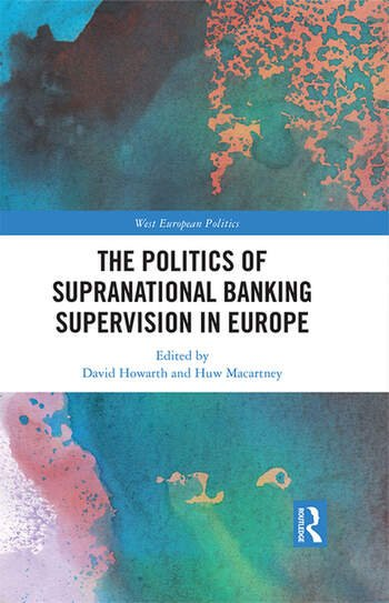 The Politics of Supranational Banking Supervision in Europe book cover