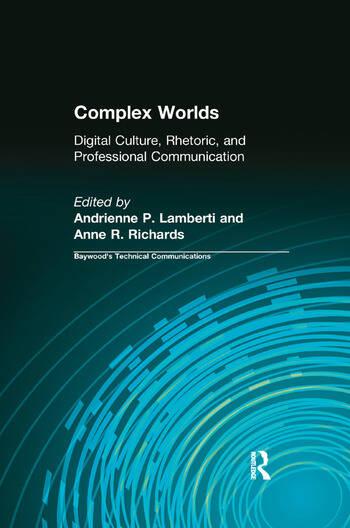 Complex Worlds Digital Culture, Rhetoric and Professional Communication book cover