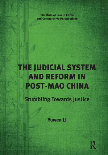 The Judicial System and Reform in Post-Mao China Stumbling Towards Justice book cover