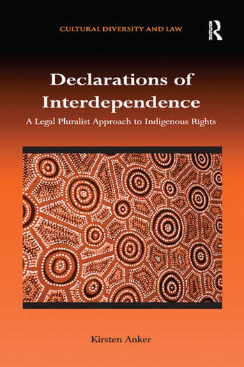 Declarations of Interdependence A Legal Pluralist Approach to Indigenous Rights book cover