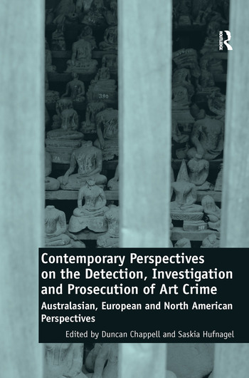 Contemporary Perspectives on the Detection, Investigation and Prosecution of Art Crime Australasian, European and North American Perspectives book cover