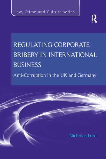 Regulating Corporate Bribery in International Business Anti-corruption in the UK and Germany book cover
