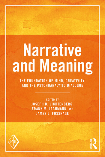 Narrative and Meaning The Foundation of Mind, Creativity, and the Psychoanalytic Dialogue book cover