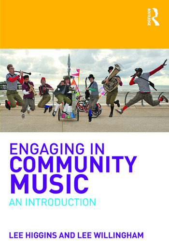Engaging in Community Music An Introduction book cover