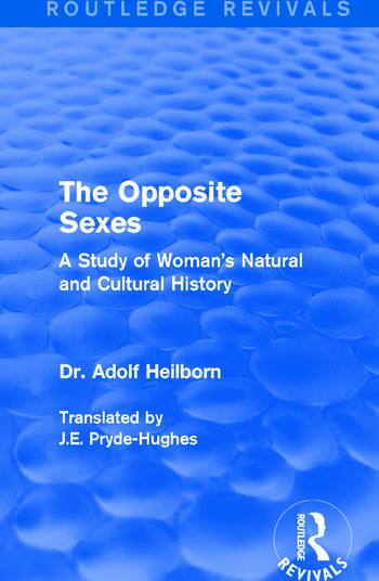 The Opposite Sexes A Study of Woman's Natural and Cultural History book cover
