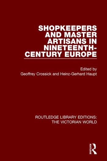 Shopkeepers and Master Artisans in Ninteenth-Century Europe book cover