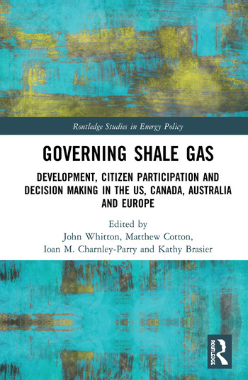 Governing Shale Gas Development, Citizen Participation and Decision Making in the US, Canada, Australia and Europe book cover