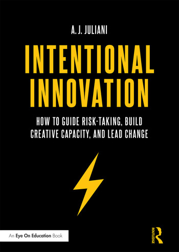 Intentional Innovation How to Guide Risk-Taking, Build Creative Capacity, and Lead Change book cover