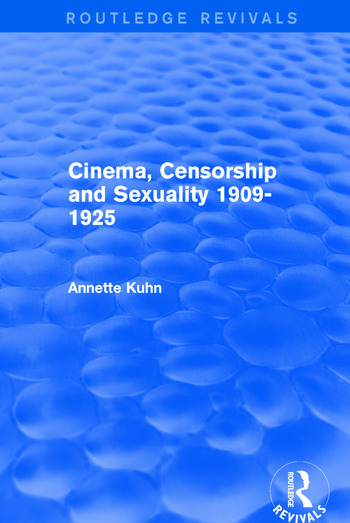 Cinema, Censorship and Sexuality 1909-1925 (Routledge Revivals) book cover